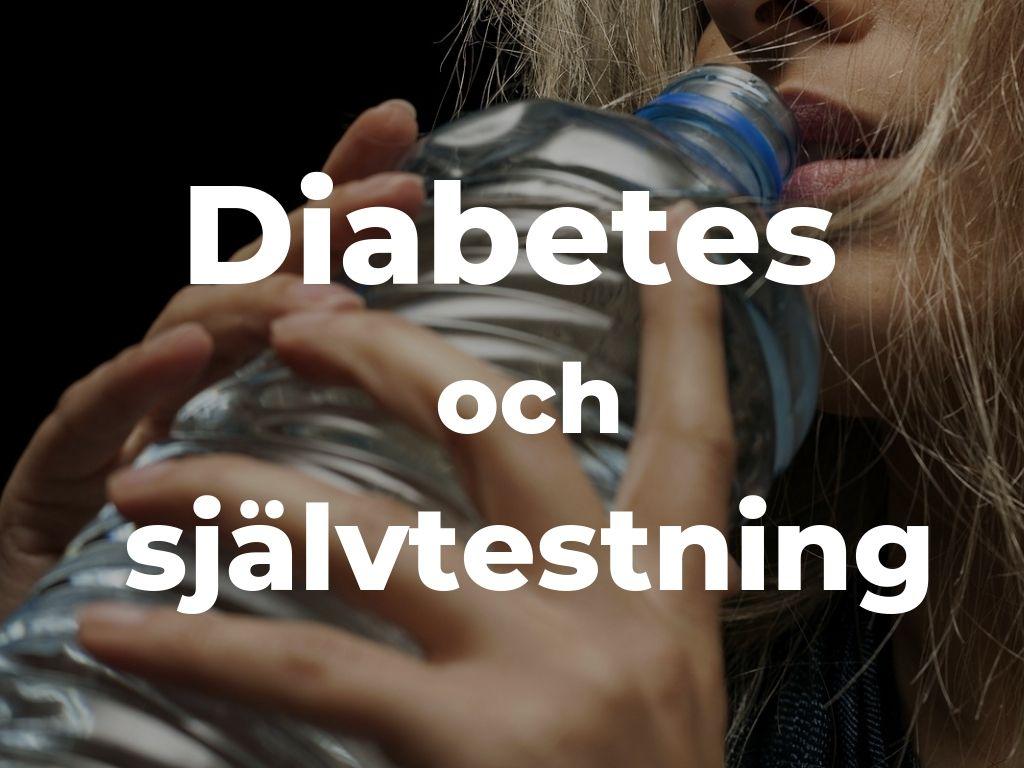 Ett symtom för diabetes är återkommande törst - alyzme.se testa din hälsa hemma med självtest.
