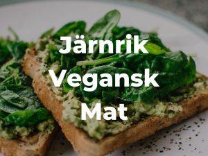 Lista: 11 järnrika veganska livsmedel och hur mycket du behöver äta dagligen