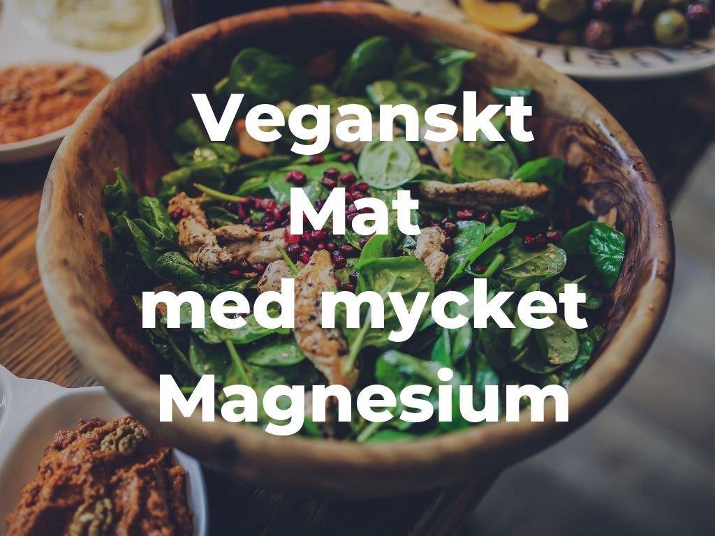 Vegansk mat som ger dig ditt dagliga behov av magneisum - AlyzMe.se - listar självtest - testa din hälsa med självtester