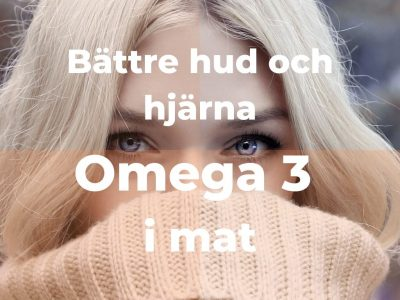 Mat med Omega 3: fet fisk, vissa oljor, nötter och alger. Jämför kosttillskott
