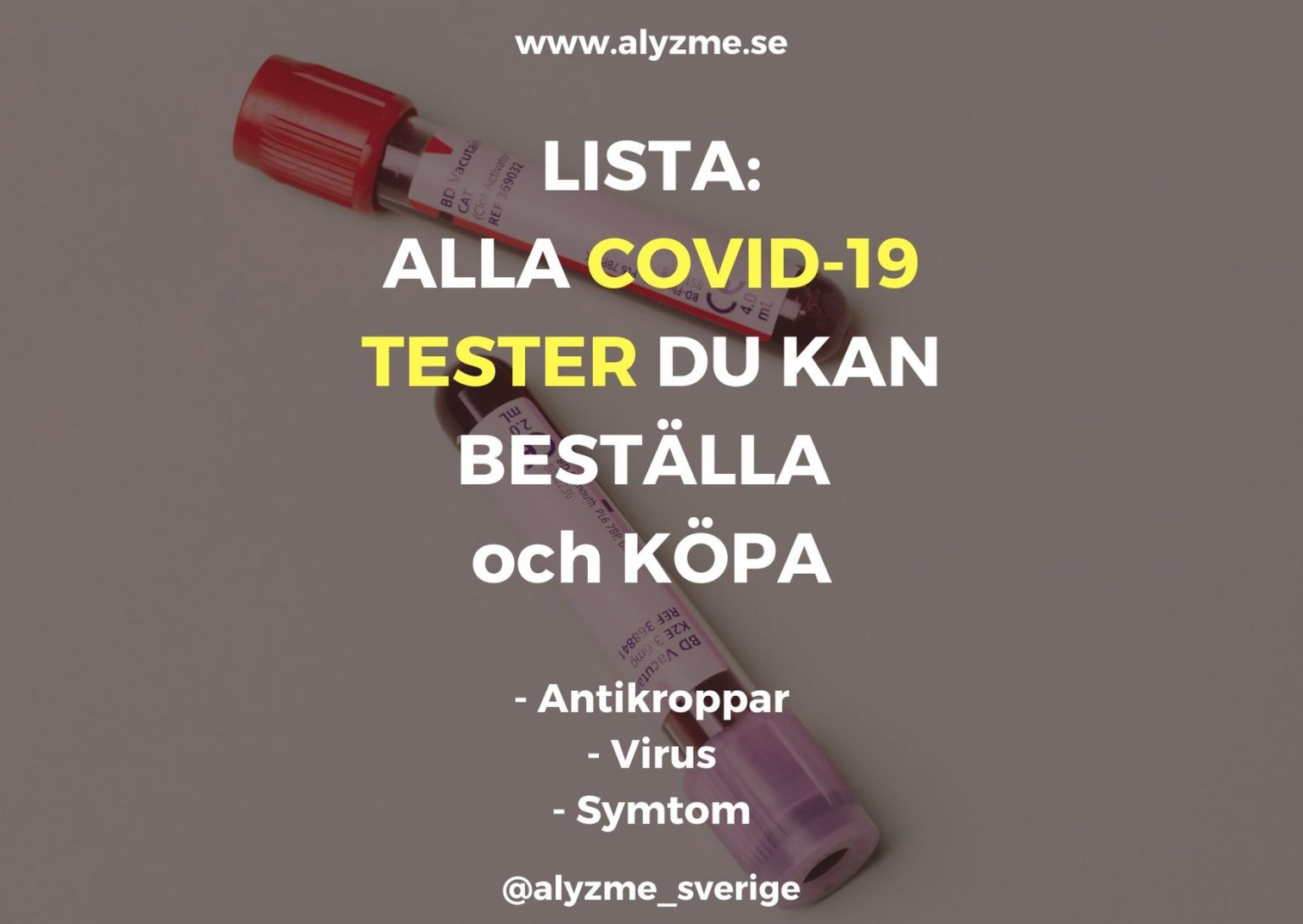 COVID-19 och cornona tester listade - köp och kolla dig idag. Antikroppar eller virus - alyzme.se lister självtester